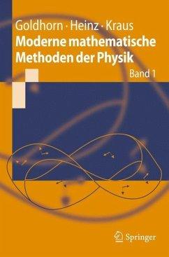 Moderne mathematische Methoden der Physik 1 - Goldhorn, Karl-Heinz; Heinz, Hans-Peter; Kraus, Margarita