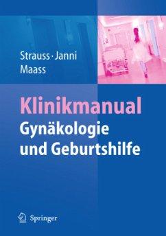 Klinikmanual Gynäkologie und Geburtshilfe - Strauss, Alexander; Janni, Wolfgang; Maass, Nicolai