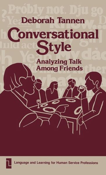 Conversational Style: Analyzing Talk Among Friends - Tannen, Deborah