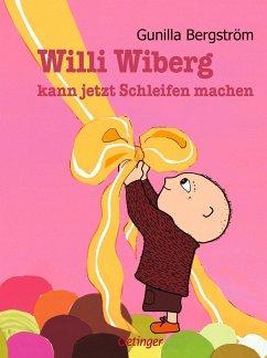 Willi Wiberg kann jetzt Schleifen machen - Bergström, Gunilla