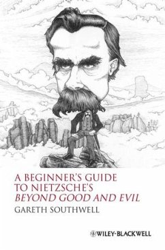 A Beginner's Guide to Nietzsche's Beyond Good and Evil - Southwell, Gareth