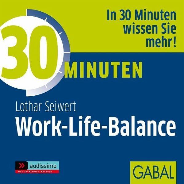 30 Minuten Work-Life-Balance, 1 Audio-CD - Seiwert, Lothar J.