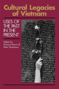 Cultural Legacies of Vietnam - Morris, Richard; Ehrenhaus, Peter
