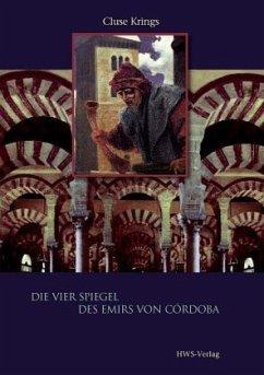 Die vier Spiegel des Emirs von Córdoba - Krings, Cluse