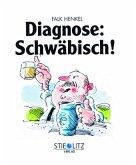 Diagnose: Schwäbisch