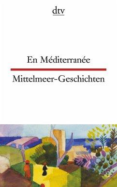 En Méditerranée Mittelmeer-Geschichten