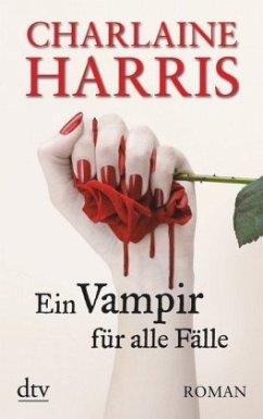 Ein Vampir für alle Fälle / Sookie Stackhouse Bd.5 - Harris, Charlaine