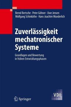 Zuverlässigkeit mechatronischer Systeme - Bertsche, Bernd; Göhner, Peter; Jensen, Uwe; Schinköthe, Wolfgang; Wunderlich, Hans-Joachim