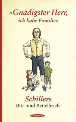 'Gnädigster Herr, ich habe Familie' - Schiller, Friedrich von