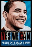 Yes We Can: A Biography of President Barack Obama