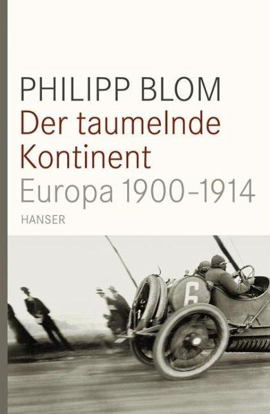 Der taumelnde Kontinent - Blom, Philipp