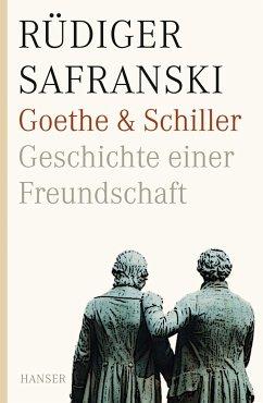 Goethe und Schiller. Geschichte einer Freundschaft - Safranski, Rüdiger