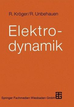Elektrodynamik - Kröger, Roland; Unbehauen, Rolf