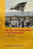 Das deutsche Kaiserreich in der Kontroverse