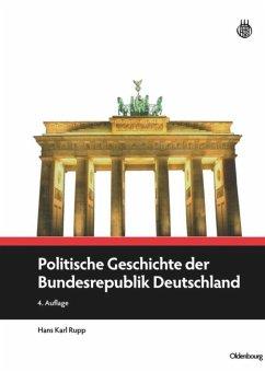 Politische Geschichte der Bundesrepublik Deutschland - Rupp, Hans K.