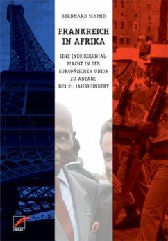 Frankreich in Afrika - Schmid, Bernhard