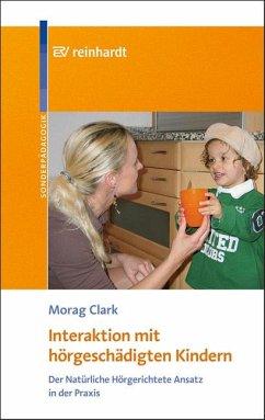 Interaktion mit hörgeschädigten Kindern - Clark, Morag