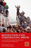 Revolution und Vereinigung 1989/90