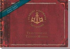 Herbert Hoffmann - Traditionelle Tattoo-Motive - Hoffmann, Herbert; Rödel, Dirk-Boris