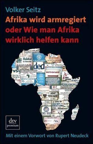 afrika wird armregiert oder wie man afrika wirklich helfen kann von volker seitz taschenbuch. Black Bedroom Furniture Sets. Home Design Ideas