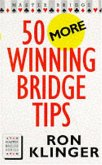 50 More Winning Bridge Tips: 50 More Winning Bridge Tips