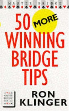 50 More Winning Bridge Tips: 50 More Winning Bridge Tips - Klinger, Ron