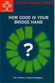 How Good Is Your Bridge Hand