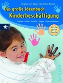 Das große Ideenbuch Kinderbeschäftigung
