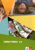 Leben leben. Lehrwerk für Ethik, LER, Werte und Normen - Neuausgabe. Schülerbuch 5./6. Schuljahr
