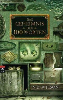 Das Geheimnis der 100 Pforten / 100 Pforten Bd.1 - Wilson, N. D.