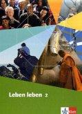 Leben leben. Lehrwerk für Ethik, LER, Werte und Normen. Neuausgabe. Schülerbuch 7.-10. Schuljahr. Ausgabe für Nordrhein-Westfalen