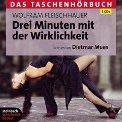 Drei Minuten mit der Wirklichkeit, 5 Audio-CDs - Fleischhauer, Wolfram