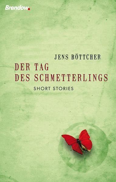 Der Tag des Schmetterlings - Böttcher, Jens