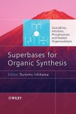 Superbases for Organic Synthesis: Guanidines, Amidines, Phosphazenes and Related Organocatalysts