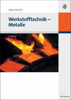 Werkstofftechnik - Metalle - Gobrecht, Jürgen