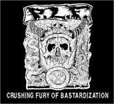 Crushing Fury Of Bastardization
