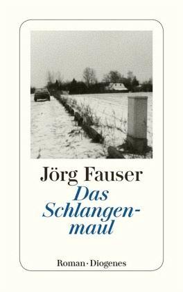 Das Schlangenmaul - Fauser, Jörg