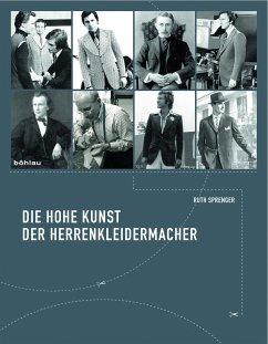 Die hohe Kunst der Herrenkleidermacher - Sprenger, Ruth