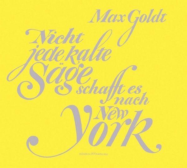 Nicht jede kalte Säge schafft es nach New York, 2 Audio-CDs - Goldt, Max