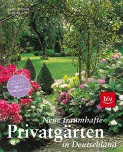 Neue traumhafte Privatgärten in Deutschland - Rogers, Gary; Kluth, Silke