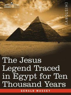 The Jesus Legend Traced in Egypt for Ten Thousand Years