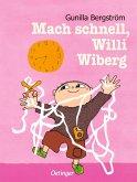 Mach schnell, Willi Wiberg