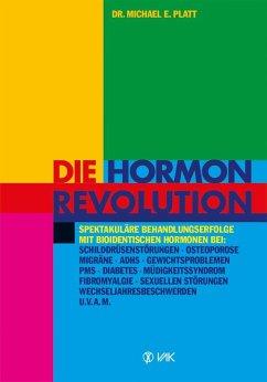 Die Hormonrevolution - Platt, Michael E.