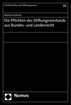 Die Pflichten des Stiftungsvorstands aus Bundes- und Landesrecht - Kohnke, Andreas