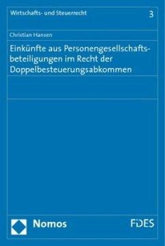 Einkünfte aus Personengesellschaftsbeteiligungen im Recht der Doppelbesteuerungsabkommen - Hansen, Christian