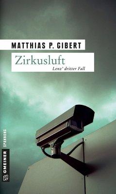 Zirkusluft / Kommissar Lenz Bd.3 - Gibert, Matthias P.