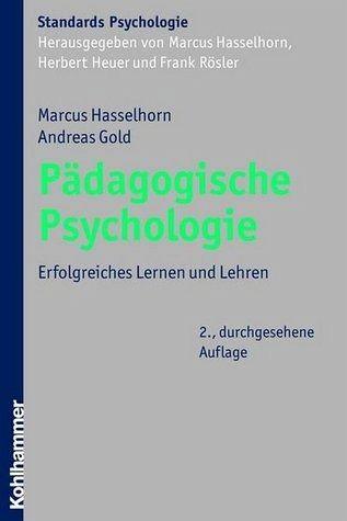 Pädagogische Psychologie - Rösler, Frank; Heuer, Herbert; Hasselhorn, Marcus; Gold, Andreas