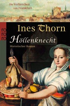 Höllenknecht / Die Verbrechen von Frankfurt Bd.2 - Thorn, Ines