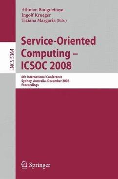Service-Oriented Computing - ICSOC 2008 - Bouguettaya, Athman / Krüger, Ingolf / Margaria, Tiziana (Volume editor)