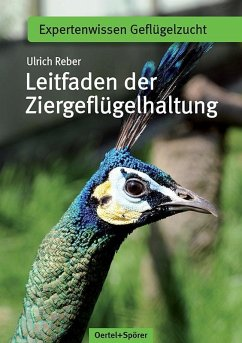 Leitfaden der Ziergeflügelhaltung - Reber, Ulrich